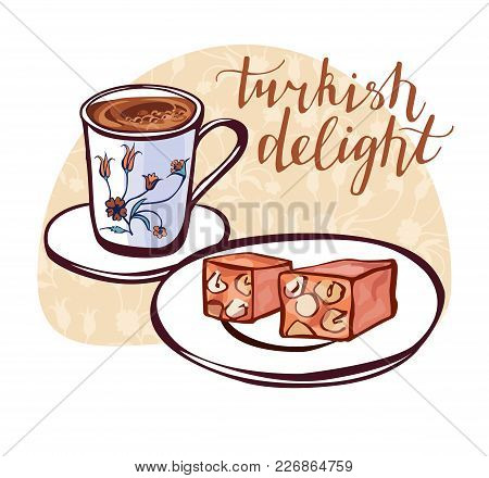 Hand Drawn Vector Illustration Of Traditional Turkish Dessert Lokum And A Cup Of Coffee With Orienta