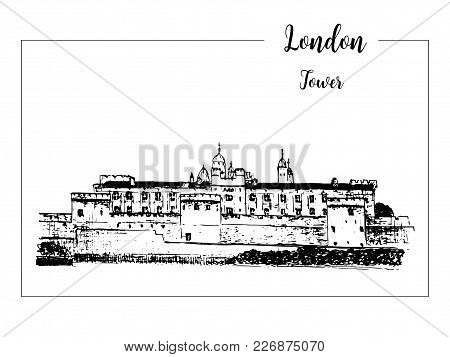 Tower Of London, Architectural Symbol. Beautiful Hand Drawn Vector Sketch Illustration. For Prints,