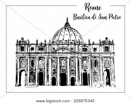 St. Peter Cathedral. Rome Architectural Symbol. Beautiful Hand Drawn Vector Sketch Illustration. Ita