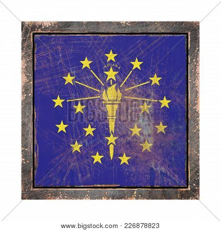 3d Rendering Of An Indiana State Flag Over A Rusty Metallic Plate Wit A Rusty Frame. Isolated On Whi