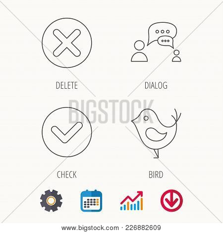 Delete, Check And Chat Speech Bubble Icons. Dialog Linear Sign. Calendar, Graph Chart And Cogwheel S