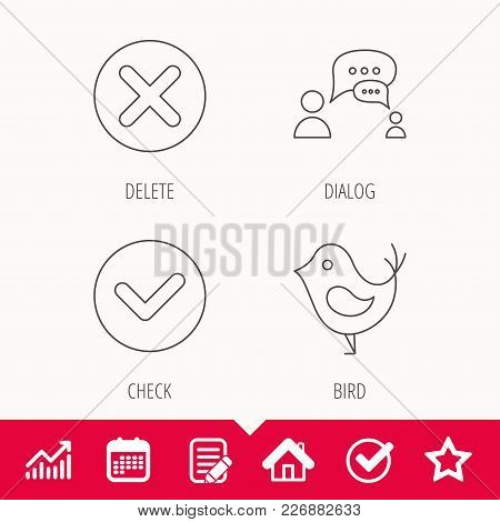 Delete, Check And Chat Speech Bubble Icons. Dialog Linear Sign. Edit Document, Calendar And Graph Ch
