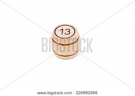 Wooden Keg Of Lotto With A Figure Of Thirteen At The Top Isolated On White Background