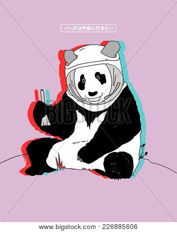 Typography Illustration Vector For T Shirt Printing, Graphic Tee And Printed Tee. Astronaut Panda. I