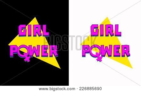 Typography Slogan Vector For T Shirt Printing, Graphic Tee And Printed Tee. Girl Power 90s Style Col