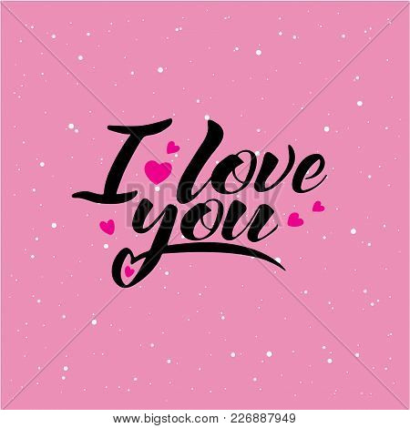 Words I Love You, Vector Lettering, Handwritten Text On Pink Background - Concept Valentines Day And
