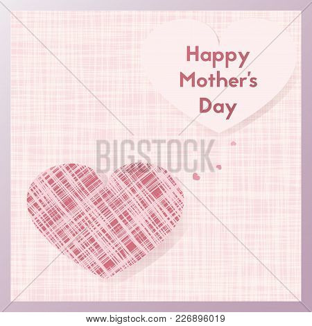 Happy Mother's Day. Greeting Card With Pink Textile Heart.