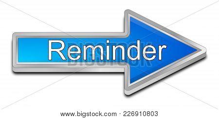 Blue Reminder Arrow Button On White Background - 3d Illustration