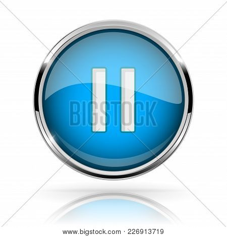 Blue Round Media Button. Pause Button. Shiny Icon With Chrome Frame And With Reflection. Vector 3d I