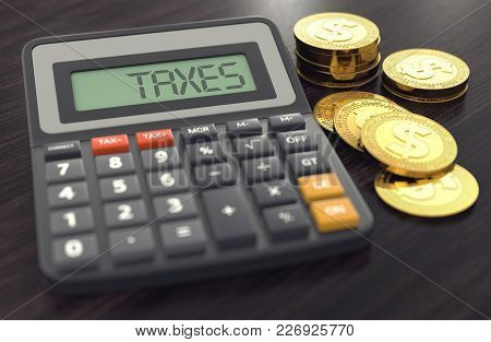 Calculator With The Word Taxes On The Display And Golden Coins Next To It. Calculating Taxes Concept