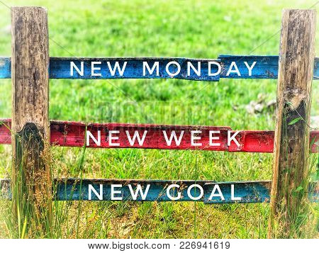 Motivational And Inspirational Quotes - New Monday, New Week, New Goal. With Vintage Styled Backgrou