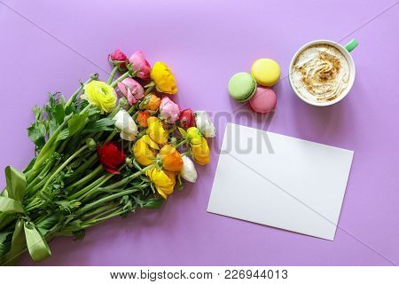 Greeting Card Concept Colorful Persian Buttercup Flowers Bouquet, Cup Of Cappuccino And Makarons Cak