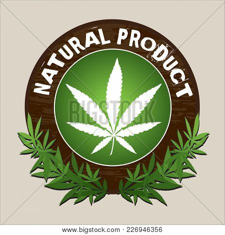 Natural Product Marijuana Vector Label With Wood Texture Font Is Swistblnk Monthoers