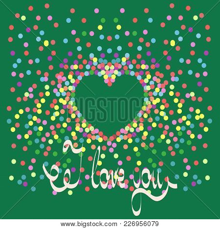 I Love You Card Of Color Polka Dot. Romantic Symbol Linked, Join, Love, Passion And Wedding. Templat
