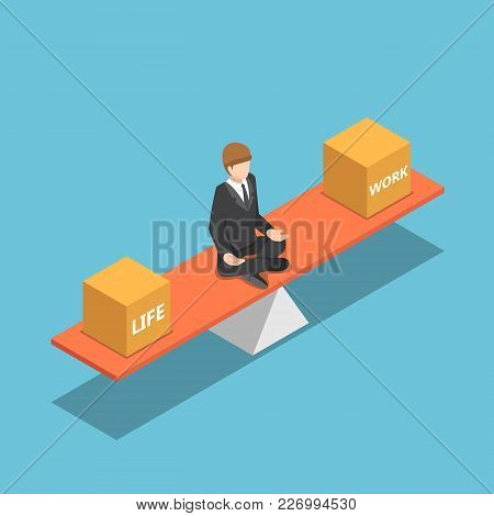 Flat 3d Isometric Businessman Balancing His Life And Work On Seesaw. Business And Life Management Co