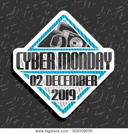 Vector Logo For Cyber Monday, Rhombus Futuristic Sign Board With Original Font For Words Cyber Monda