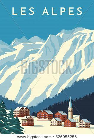 Alps Travel Retro Poster, Vintage Banner. Mountain Village Of Austria, Winter Landscape Of Switzerla