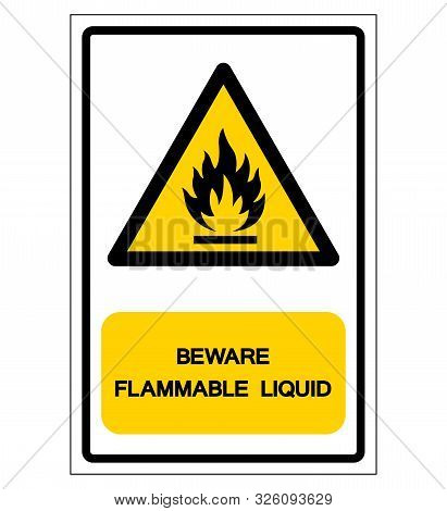 Beware Flammable Liquid Symbol Sign ,vector Illustration, Isolate On White Background Label .eps10