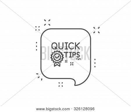 Quick Tips Line Icon. Chat Bubble Design. Helpful Tricks Sign. Tutorials With Award Medal Symbol. Ou