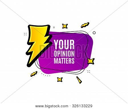 Your Opinion Matters Symbol. Banner Badge, Offer Sticker. Survey Or Feedback Sign. Client Comment. O