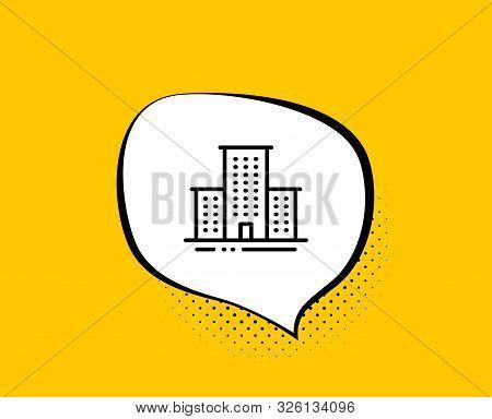 University Campus Line Icon. Comic Speech Bubble. Apartments Sign. Architecture Buildings Symbol. Ye