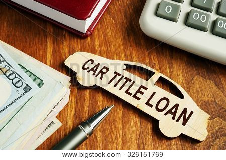 Car Title Loan Concept. Wooden Model Of Vehicle And Money.