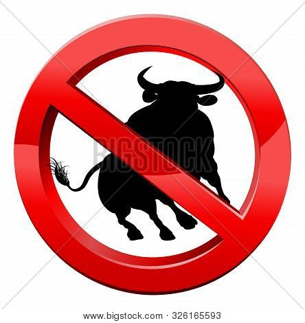 A Red Circle With A Line Through A Bull. Concept For No Bull, Or Plain Talking.