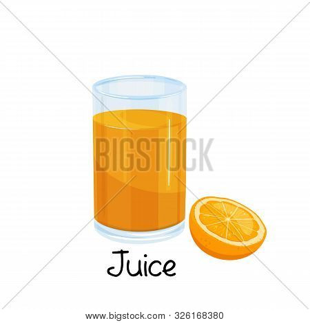 Glass Of Orange Juice And Slice Of Orange, Icon Of Drink With Fruit. Vector Illustration.