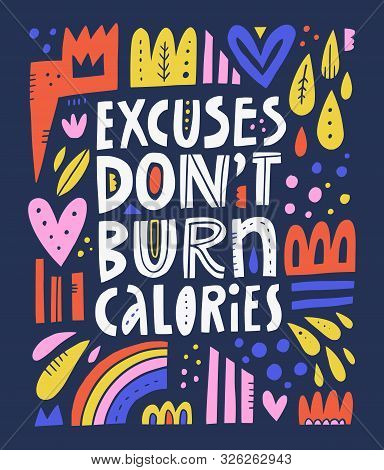 Excuses Dont Burn Calories Hand Drawn Lettering