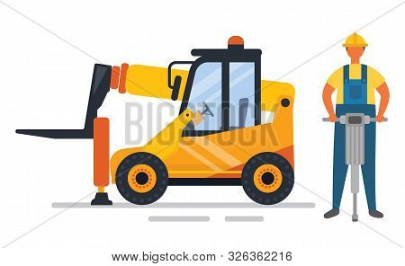 Forklift Machine And Drilling Man, Construction Equipment. Worker Character In Helmet Holding Drill,