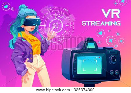 Influencer Blogger Vr Streaming. Girl In Virtual Reality Glasses Looking At Interactive Social Media