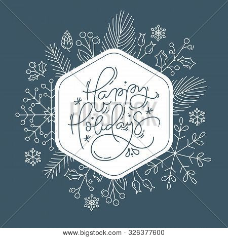 Happy Holidays Calligraphic Lettering Hand Written Vector Text. Christmas Greeting Card Design With