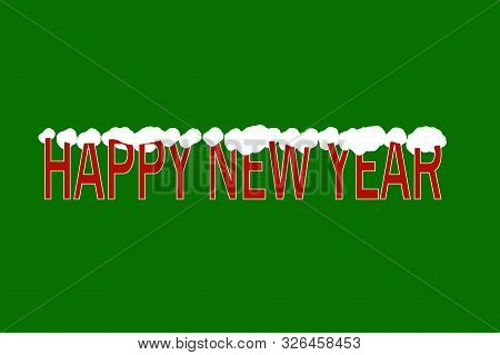 Happy New Year. Lettering Illustration On A Green Background
