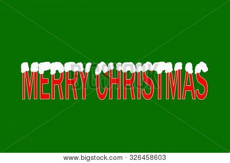 Merry Christmas. Lettering Illustration On A Green Background