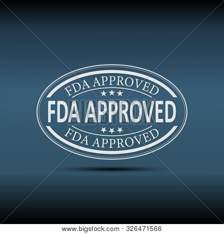 Fda Approved Sign. Fda Approved Speech Bubble. Fda Approved Tag. Fda Approved Banner