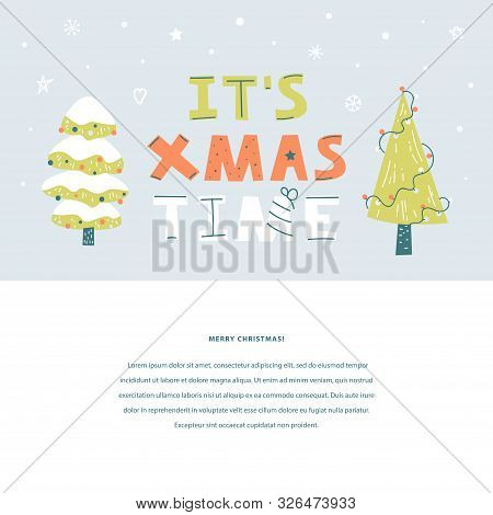 It`s Xmas Time Hand Drawn Vector Lettering. Winter Holiday Flat Text Template With Christmas Trees O