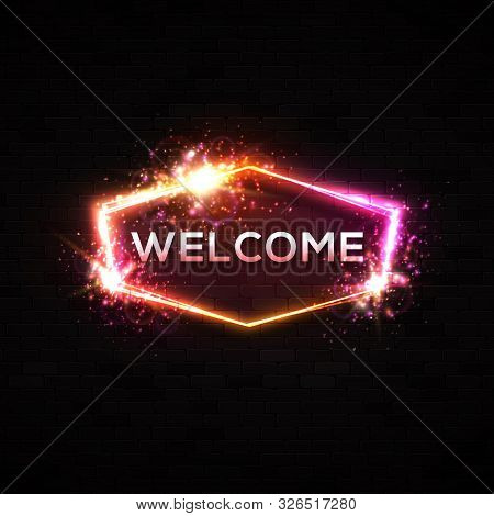 Neon Light Welcome Sign On Black Brick Wall Background. Color Hospitality Banner Design. Hexagon Ele