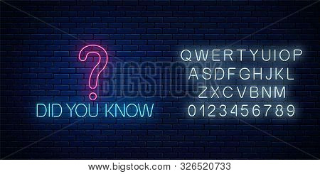 Did You Know Glowing Neon Sign With Question Mark Icon With Alphabet. Motivation Quote In Neon Style