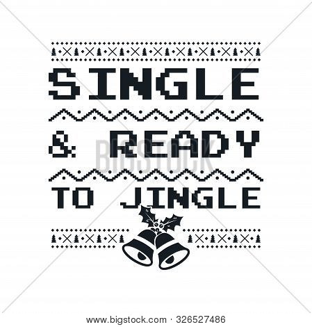 Christmas Graphic Print, T Shirt Design For Ugly Sweater Xmas Party. Holiday Decor With Jingle Bells