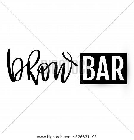 Brow Bar Logo. Vector Eyebrow Calligraphy For Beauty Salon, Brow Bars