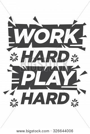 Work Hard Play Hard Design For T-shirt And Apparel Design. Vector Print, Typography, Poster, Sticker