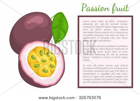 Passionfruit With Leaf, Exotic Juicy Fruit Whole And Cut Vector Poster. Maracuja, Parcha, Grenadille