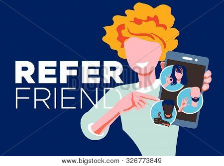 Refer A Friend - Referral Program Concept. Woman Manager Holding Smartphone And Shows To Her Friends