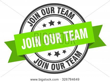 Join Our Team Label. Join Our Team Green Band Sign. Join Our Team
