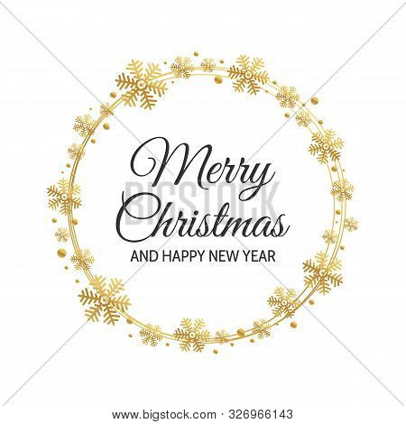 Merry Christmas Lettering With Golden Ornaments And Wreath Decoration Of Confetti, Snowflakes. Merry
