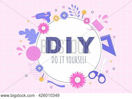 Diy Tools Do It Yourself Background Illustration For Home Renovation And Creative Projects. Using To
