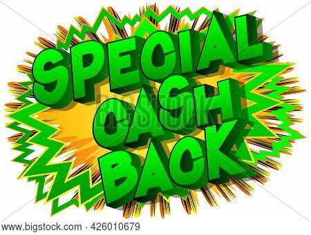 Special Cash Back - Comic Book Words On Abstract Background. Money Related Service, Shopping And Fin