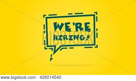 We Are Hiring Speech Bubble Recruitment Template On Yellow Background
