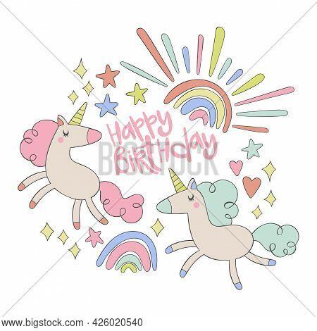 Happy Birthday. Cute Unicorn. Rainbow, Stars, Hearts. Cute Greeting Card. Isolated Vector Object On