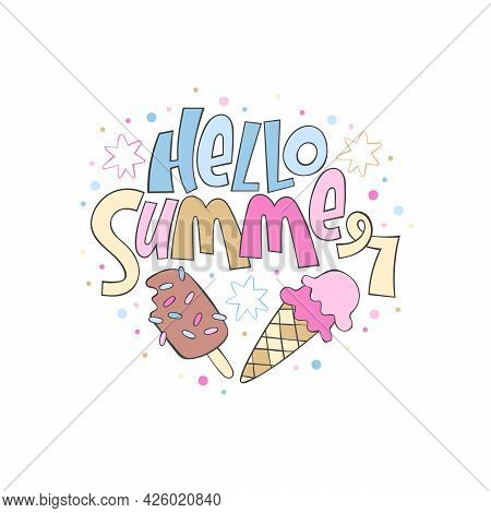 Hello Summer. Ice Cream. Lettering Poster. Cartoon Drawing. Colored Dots. Isolated Vector Object On